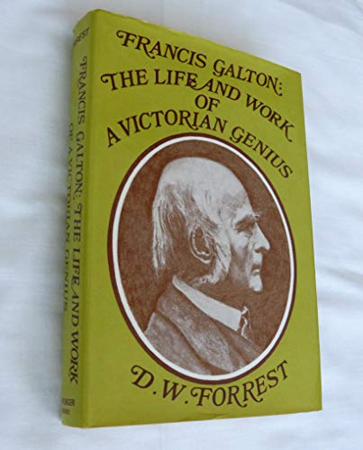 9780800826826: Francis Galton: The Life and Work of a Victorian Genius