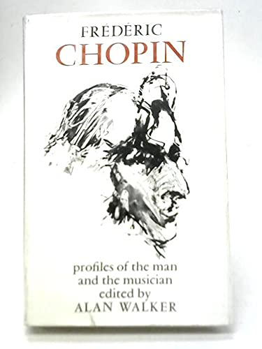 9780800830007: Frederic Chopin Profiles of the Man and the Musician