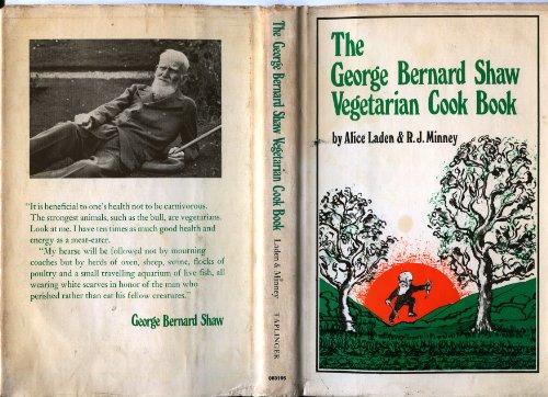The George Bernard Shaw vegetarian cook book: Laden, Alice