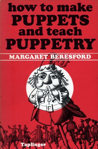 How to Make Puppets and Teach Puppetry: Margaret Beresford