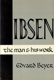 Ibsen : The Man and His Work: Edward Beyer