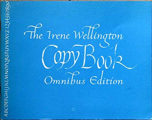 The Irene Wellington Copy Book in Four Parts Omnibus Edition: Wellington, Irene