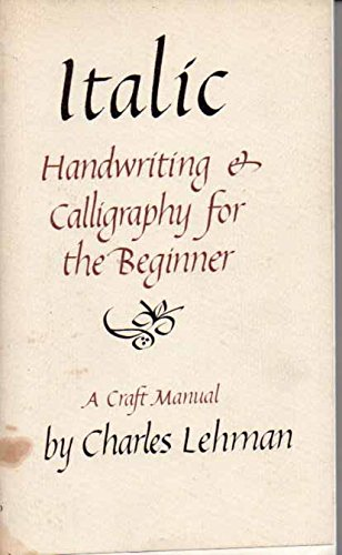 9780800842901: Italic handwriting & calligraphy for the beginner: A craft manual