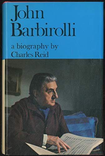 JOHN BARBIROLLI: A Biography: Barbirolli, John). Reid,