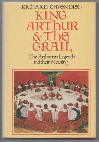 9780800844646: King Arthur & the Grail: The Arthurian legends and their meaning