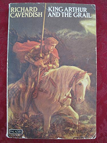 9780800844660: King Arthur and the Grail: The Arthurian Legends and Their Meaning