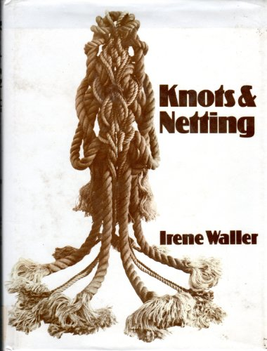 Knots and Netting: Irene Waller