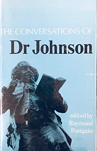 THE CONVERSATIONS OF DR. JOHNSON, Extracted from: Boswell, James; Edited