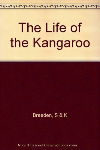 The Life of the Kangaroo (9780800848002) by Stanley Breeden; Kay Breeden