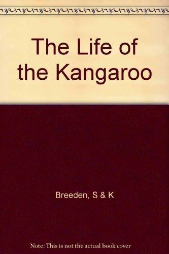 The Life of the Kangaroo (0800848004) by Stanley Breeden; Kay Breeden