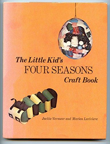 The Little Kid's Four Seasons Craft Book: Vermeer, Jackie