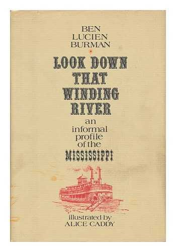 Look Down That Winding River: An Informal Profile of the Mississippi