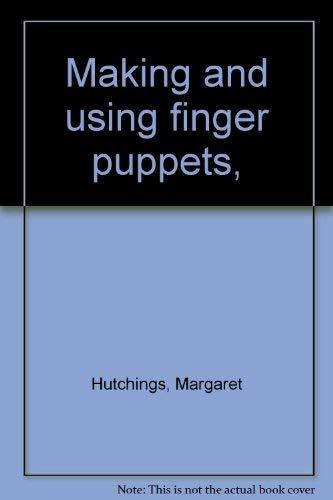 9780800850715: Making and using finger puppets,