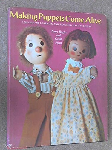 Making Puppets Come Alive: A Method of: Larry Engler, Carol
