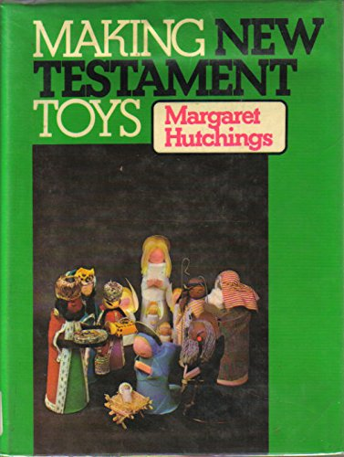 Making New Testament Toys: Margaret Hutchings