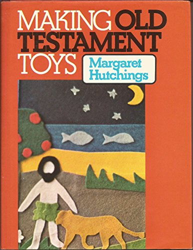 Making Old Testament Toys: Margaret Hutchings
