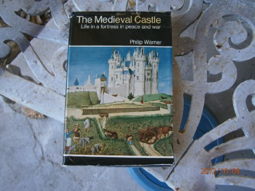 9780800851866: The medieval castle;: Life in a fortress in peace and war