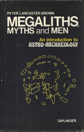 9780800851873: Megaliths, myths, and men: An introduction to astro-archaeology