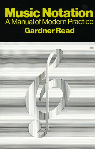 Music Notation: A Manual of Modern Practice (Crescendo Book): Read, Gardner