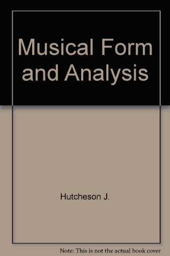 Musical Form and Analysis: A Programmed Course, Volume One (Basic Elements in Musical Form): Jere T...