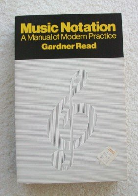 Music Notation: A Manual of Modern Practice: Read, Gardner