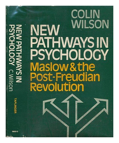 New Pathways in Psychology Maslow and the Post-Freud (9780800855130) by Colin Wilson