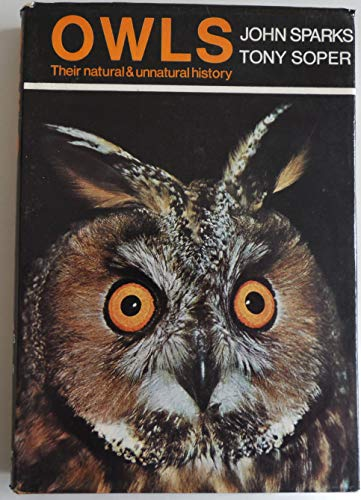 Owls Their natural and unnatural history: Sparks, John (Tony Soper)