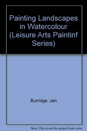 9780800861988: Painting Landscapes in Watercolour (Leisure Arts Painting Series)