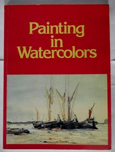 Painting in Watercolors: Worth, Leslie; Burridge,