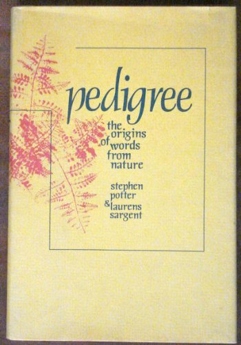 Pedigree: The Origins of Words from Nature: Stephen Potter, Laurens
