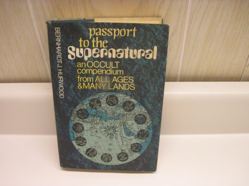 9780800862619: Passport to the Supernatural: An Occult Compendium from All Ages and Many Lands
