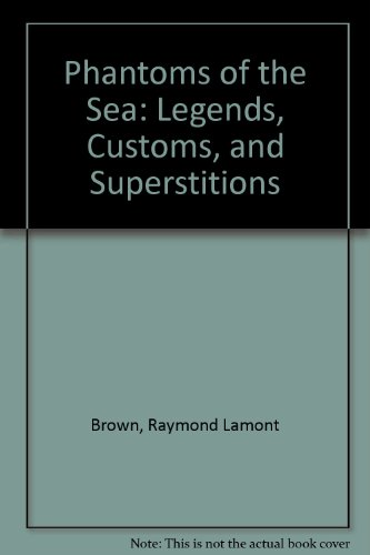 9780800862909: Phantoms of the Sea: Legends, Customs, and Superstitions