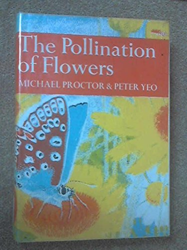 The pollination of flowers (The New naturalist;: Michael C. F