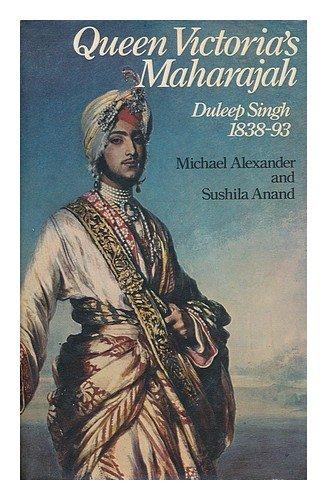 Queen Victoria's Maharajah, Duleep Singh, 1838-93: Alexander, Michael &