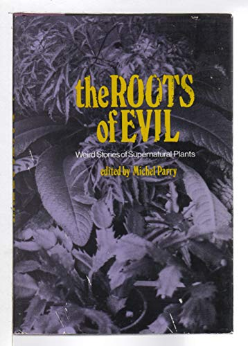 9780800868376: The Roots of Evil: Weird Stories of Supernatural Plants