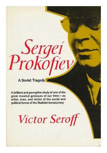 9780800870676: Sergei Prokofiev: A Soviet tragedy : the case of Sergei Prokofiev, his life & work, his critics, and his executioners