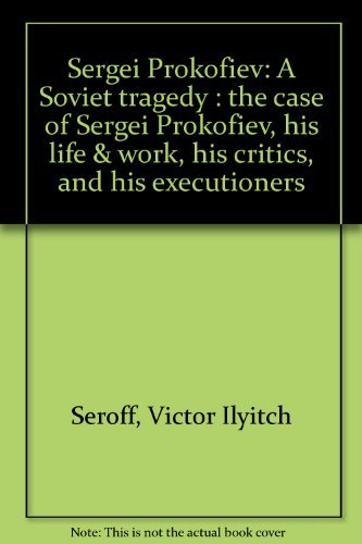 9780800870683: Sergei Prokofiev: A Soviet tragedy : the case of Sergei Prokofiev, his life & work, his critics, and his executioners