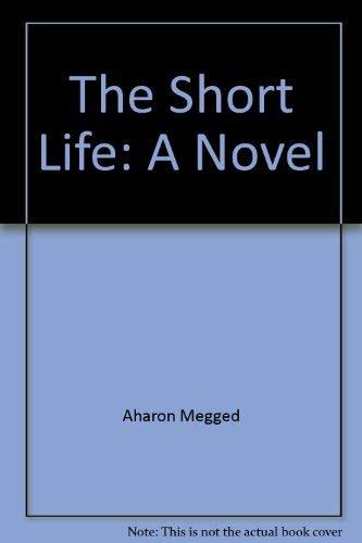 9780800871802: The Short Life: A Novel