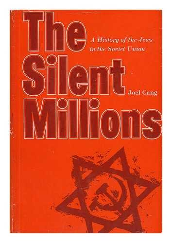 The silent millions;: A history of the Jews in the Soviet Union: Cang, Joel