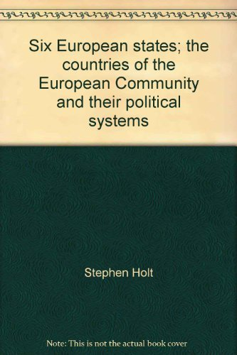 Six European states;: The countries of the European Community and their political systems (0800872312) by Holt, Stephen