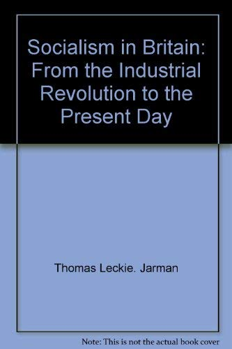 Socialism in Britain: From the Industrial Revolution to the Present Day