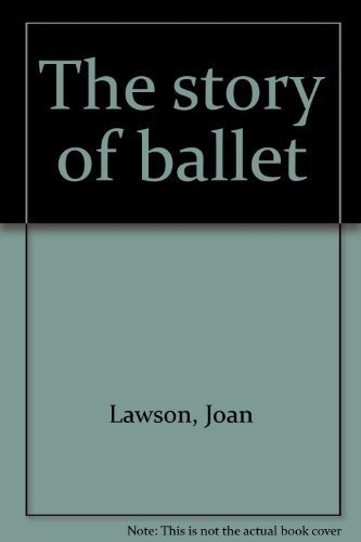 The story of ballet (9780800874551) by Joan Lawson