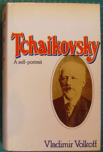 9780800875527: Tchaikovsky: A Self-Portrait