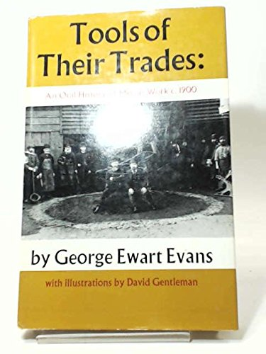 Tools of Their Trades: An Oral History of Men at Work C. 1900: Evans, George Ewart