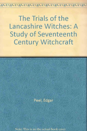 9780800878900: Title: The Trials of the Lancashire Witches A Study of Se