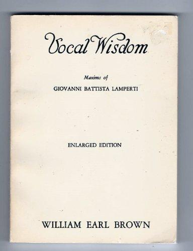 9780800880224: Vocal Wisdom: Maxims of Giovanni Battista Lamperti