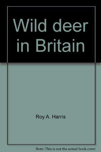 Wild Deer in Britain: Harris, Roy A