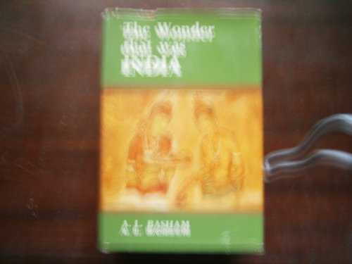 The Wonder That Was India: A Survey of the History and Culture of the Indian Sub-Continent Before ...