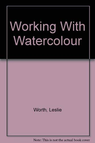 9780800885465: Working With Watercolour (Leisure arts)
