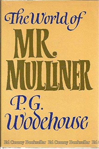 The World of Mr. Mulliner: Wodehouse , P. G